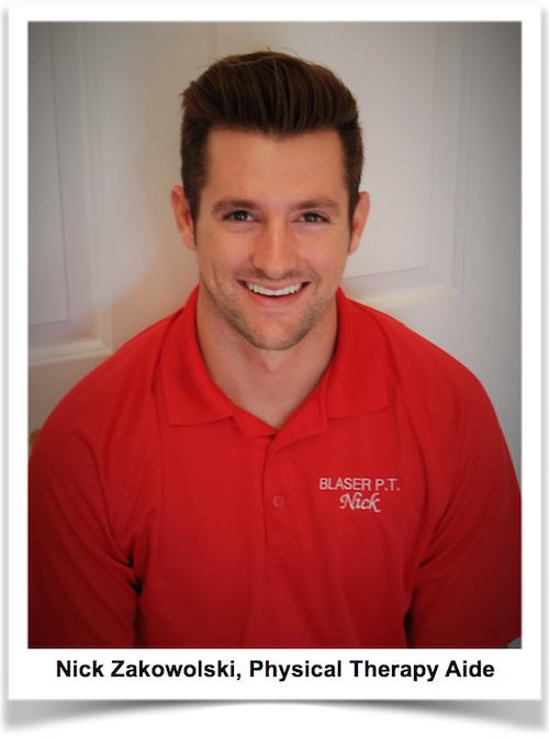 Nick Zakowolski, Physical Therapy Aide